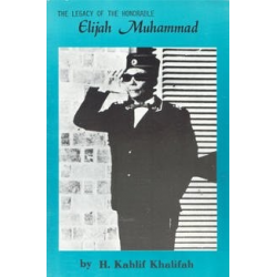The Legacy of the Honorable Elijah Muhammad
